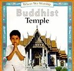 Where We Worship: Buddhist Temple