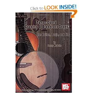 Mel Bay Presents 101 Three Chord Songs for Country & Bluegrass Songs For Guitar, Banjo, & Uke (McCabe's 101 Series)