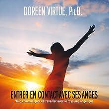 Entrer en contact avec ses anges: Voir, communiquer et travailler avec le royaume angélique | Livre audio Auteur(s) : Doreen Virtue Narrateur(s) : Caroline Boyer