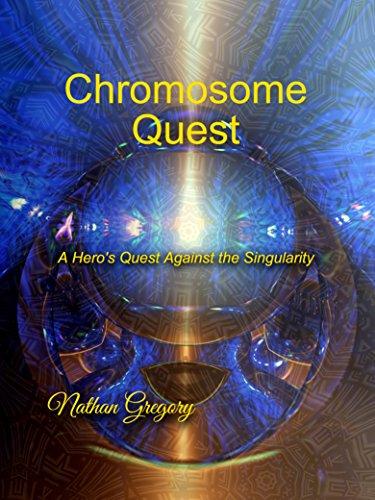 Chromosome Quest: A Hero's Quest Against the Singularity PDF