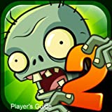 Plants vs Zombies 2: It's About Time - The Special Edition Game Guide to Plants vs Zombies 2: It's About Time