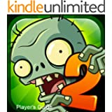 Plants vs Zombies 2: It's About Time - The Unofficial Special Edition Game Guide to Plants vs Zombies 2: It's About Time