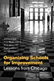 img - for Organizing Schools for Improvement: Lessons from Chicago book / textbook / text book