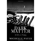 Dark Matterby Michelle Paver