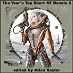The Year's Top Short SF Novels 3 | Elizabeth Bear,Jay Lake,Steven Popkes,Robert Reed,Walter Jon Williams