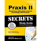 Praxis II Elementary Education: Content Knowledge (0014) Exam Secrets Study Guide: Praxis II Test Review for the Praxis II: Subject Assessments ~ Praxis II Exam Secrets...