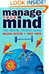 Manage Your Mind: The Mental Fitness...