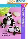Twenty to Make: Sugar Animals