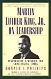 img - for Martin Luther King, Jr., on Leadership: Inspiration and Wisdom for Challenging Times book / textbook / text book