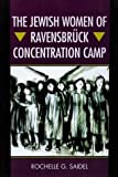 img - for The Jewish Women of Ravensbr??ck Concentration Camp by Rochelle G. Saidel (2004-04-15) book / textbook / text book