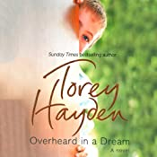 Overheard in a Dream: A Novel | [Torey Hayden]