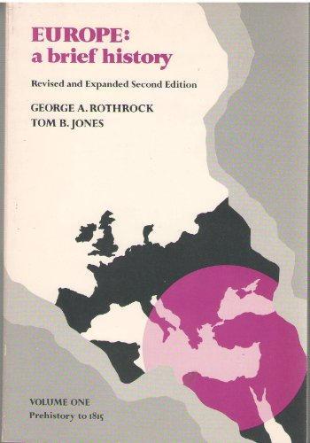 Europe : A Brief History Volume One Prehistory to 1815 Revised and Expanded Second Edition