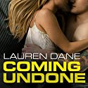 Coming Undone: Brown Family, Book 2 Audiobook by Lauren Dane Narrated by Lucy Rivers