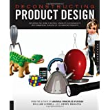 Deconstructing Product Design: Exploring the Form, Function, and Usability of 100 Amazing Productsby William Lidwell