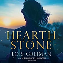 Hearth Stone (       UNABRIDGED) by Lois Greiman Narrated by Carrington MacDuffie