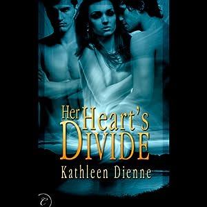 Her Heart's Divide | [Kathleen Dienne]