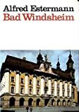 img - for Bad Windsheim: Geschichte e. Stadt in Bildern (German Edition) book / textbook / text book