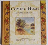 Coming Home: A Prayer Journal (0060628480) by Foster, Richard J.