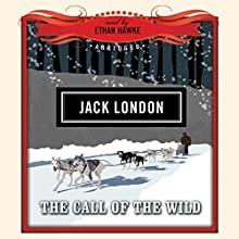 The Call of the Wild Audiobook by Jack London,  Dove Audio - producer Narrated by Ethan Hawke