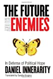 img - for The Future and Its Enemies: In Defense of Political Hope (Cultural Memory in the Present) book / textbook / text book