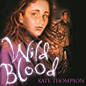Wild Blood: Switchers, Book 3 Audiobook by Kate Thompson Narrated by Frances Tomelty