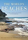 img - for The World's Beaches: A Global Guide to the Science of the Shoreline by Pilkey, Orrin H., Neal, William J., Cooper, James Andrew Gra 1st (first) Edition [Paperback(2011/7/26)] book / textbook / text book
