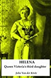 img - for Helena: Queen Victoria's third daughter book / textbook / text book
