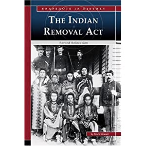 Indian Removal Act Indian Removal ...