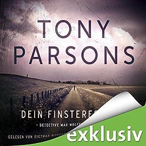 Dein finsteres Herz: Detective Max Wolfes erster Fall (       ungekürzt) von Tony Parsons Gesprochen von: Dietmar Wunder