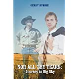 Nor All Thy Tears: Journey to Big Sky: An M/F/M Romantic Fictionby Gerry Burnie