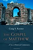 The Gospel of Matthew: A Socio-Rhetorical Commentary (0802864988) by Keener, Craig S.