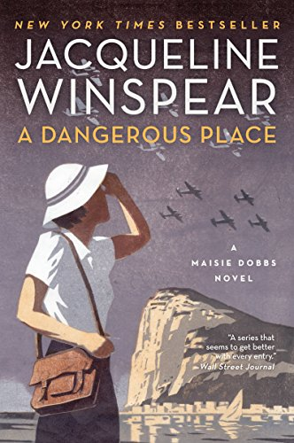 A Dangerous Place by Jacqueline Winspear