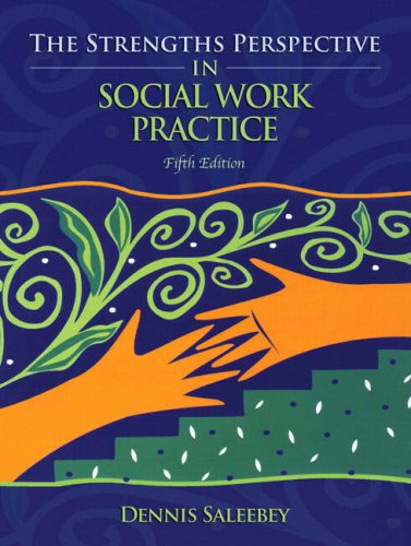 The Strengths Perspective in Social Work Practice (5th...