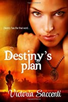 Destiny's Plan (Destiny's Series) (Volume 1)