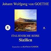 Sizilien (Italienische Reise 8) | Johann Wolfgang von Goethe