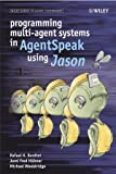 img - for Programming Multi-Agent Systems in AgentSpeak using Jason (Wiley Series in Agent Technology) book / textbook / text book