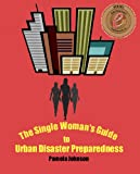The Single Woman's Guide to Urban Disaster Preparedness
