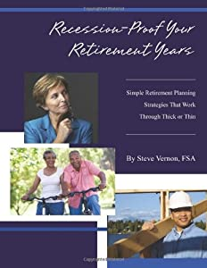 Recession-Proof Your Retirement Years: Simple Retirement Planning Strategies That Work Through Thick or Thin by Rest-of-LIfe Communications