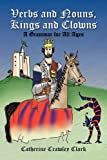 Verbs and Nouns, Kings and Clowns