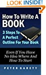How To Write A Book: 3 Steps To A Per...