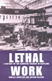 img - for Lethal Work: A History of the Asbestos Tragedy in Scotland book / textbook / text book
