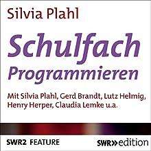 Schulfach Programmieren Hörbuch von Silvia Plahl Gesprochen von: Silvia Plahl, Gerd Brandt, Lutz Helmig, Henry Herper
