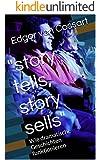 """story tells, story sells"": Wie dramatische Geschichten funktionieren"