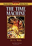 The Time Machine - Phoenix Science Fiction Classics (with notes and critical essays)