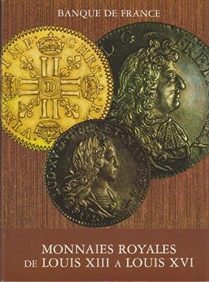 Monnaies royales de louis XIII a louis XVI         022796 de Collectif
