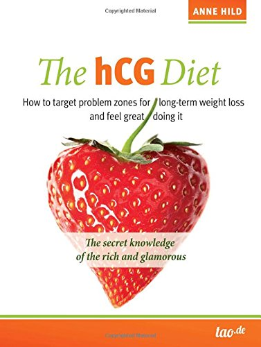the-hcg-diet-how-to-target-problem-zones-for-long-term-weight-loss-and-feel-great-doing-it