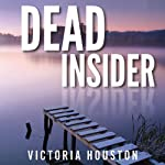 Dead Insider: Loon Lake Mystery, Book 13 (       UNABRIDGED) by Victoria Houston Narrated by Jennifer Van Dyck