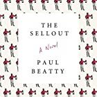 The Sellout: A Novel (       UNABRIDGED) by Paul Beatty Narrated by Prentice Onayemi