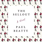 The Sellout: A Novel | Paul Beatty