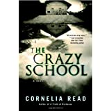 The Crazy School ~ Cornelia Read